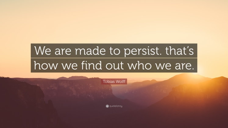 persist and finding who you are