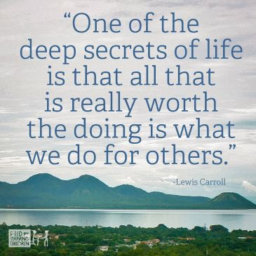 one-of-the-deep-secrets-of-life-is-that-all-that-is-really-worth-the-doing-is-what-we-do-for-others-volunteer-quote