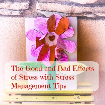 The-Good-and-Bad-Effects-of-Stress-with-Stress-Management-Tips